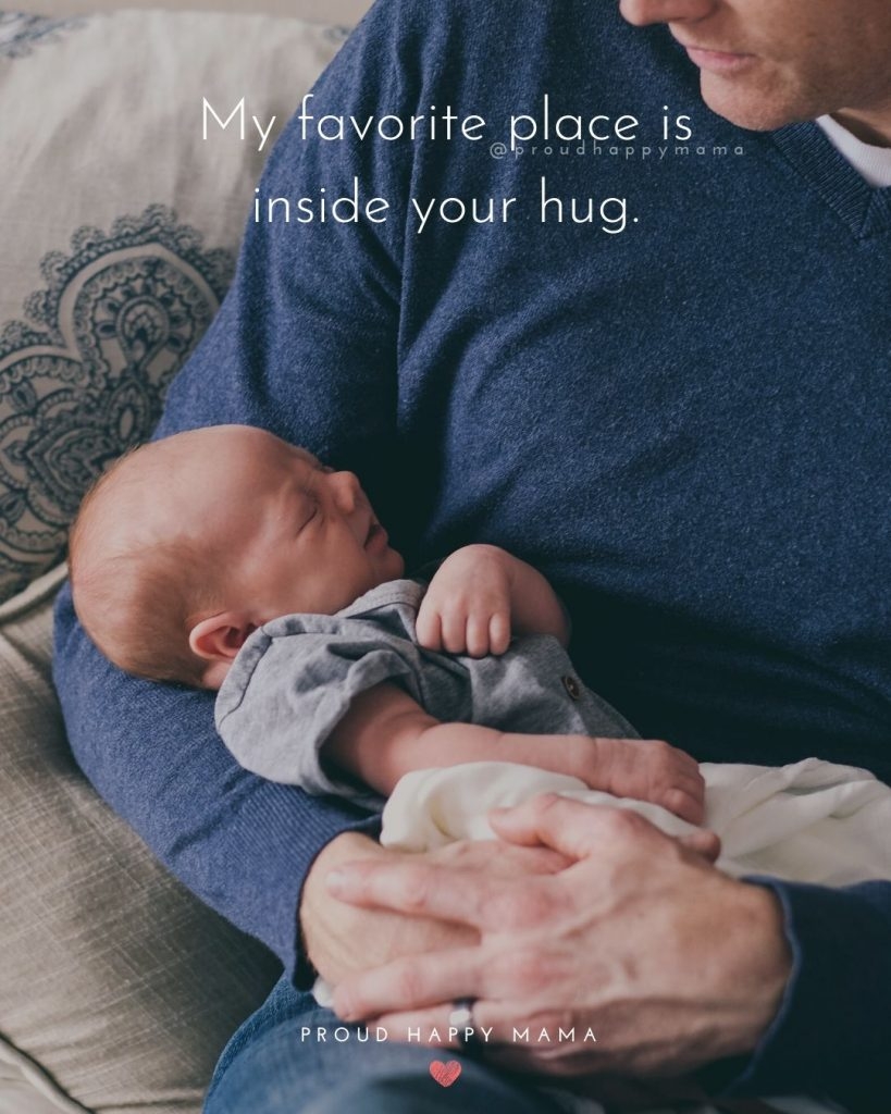 Cute Father Son Quotes   My favorite place is inside your hug.