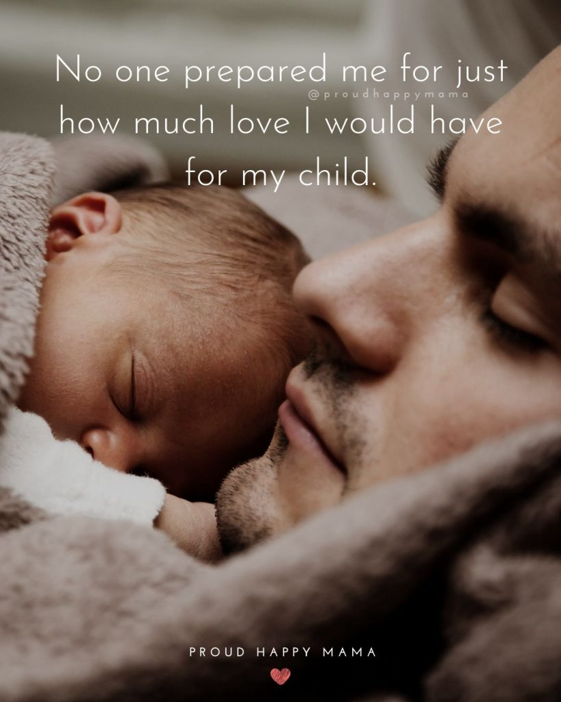 Father Son Quotes Short   No one prepared me for just how much love I would have for my child.