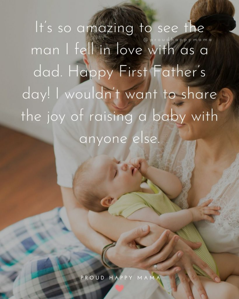 Fathers Day Message From Wife | It's so amazing to see the man I fell in love with as a dad. Happy First Father's day! I wouldn't want to share the joy of raising a baby with anyone else.