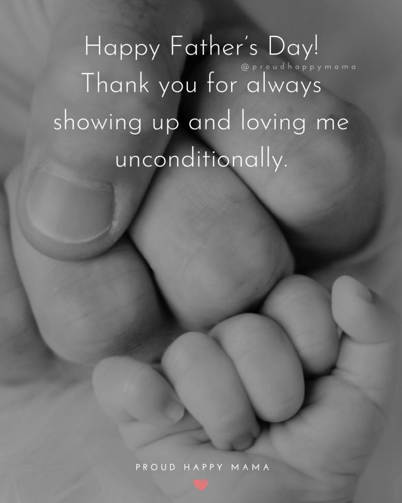 Fathers Day Messages For Cards | Happy Father's Day! Thank you for always showing up and loving me unconditionally.