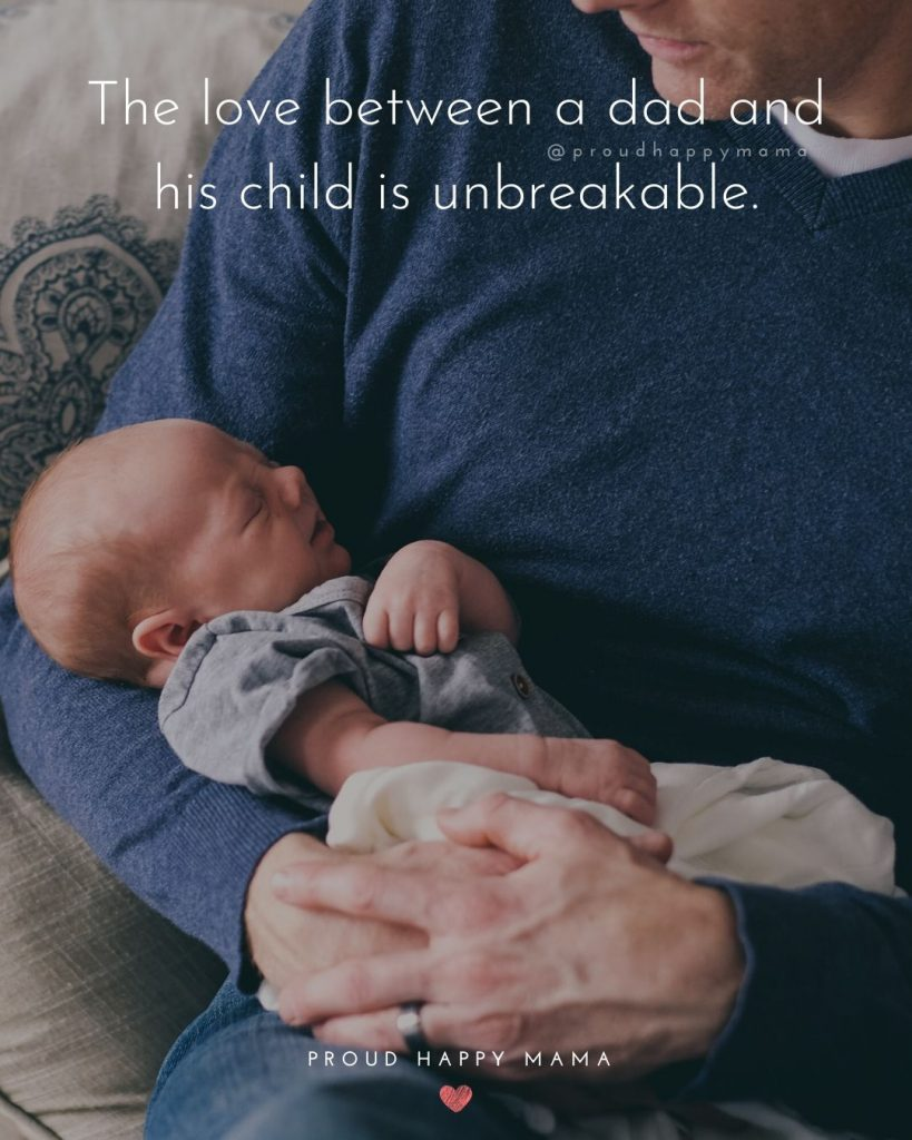 Happy Fathers Day Card | The love between a dad and his child is unbreakable.
