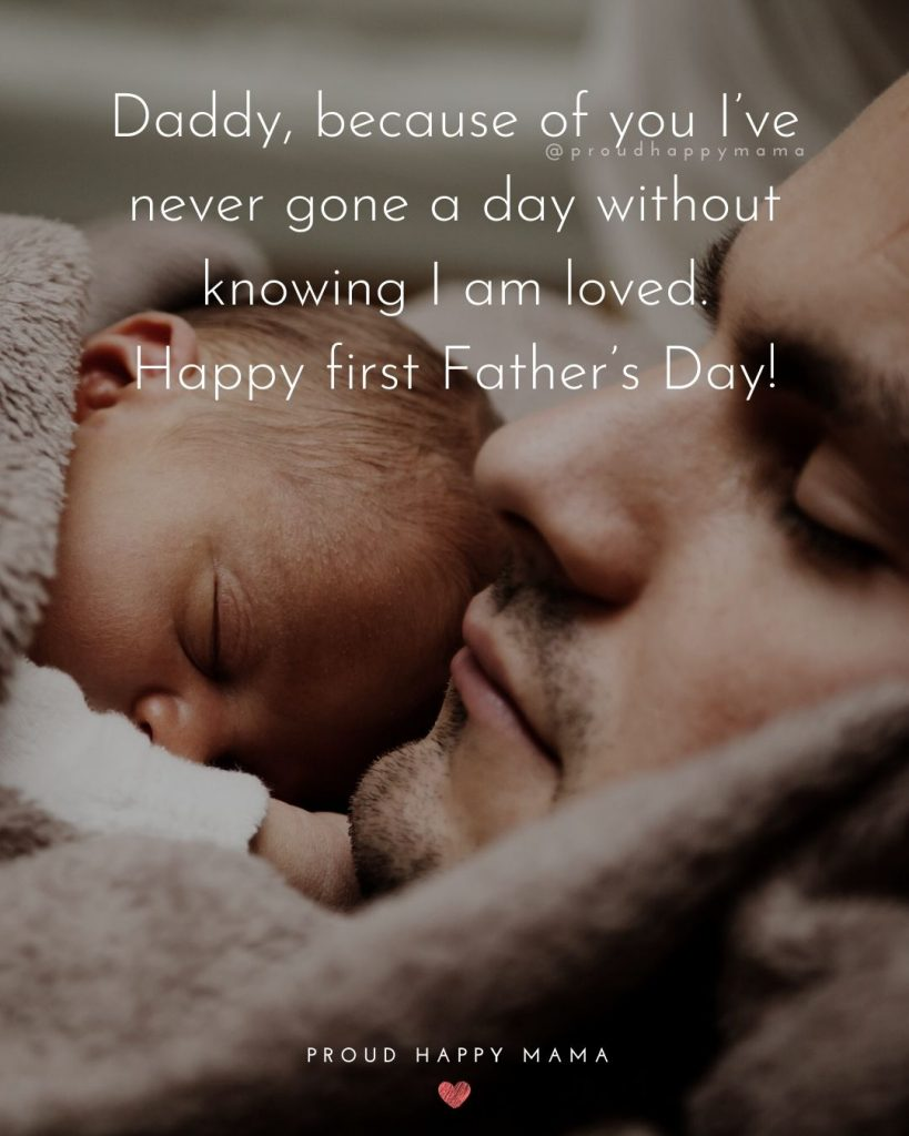 Happy Fathers Day Wishes | Daddy, because of you I've never gone a day without knowing I am loved. Happy first Father's Day!