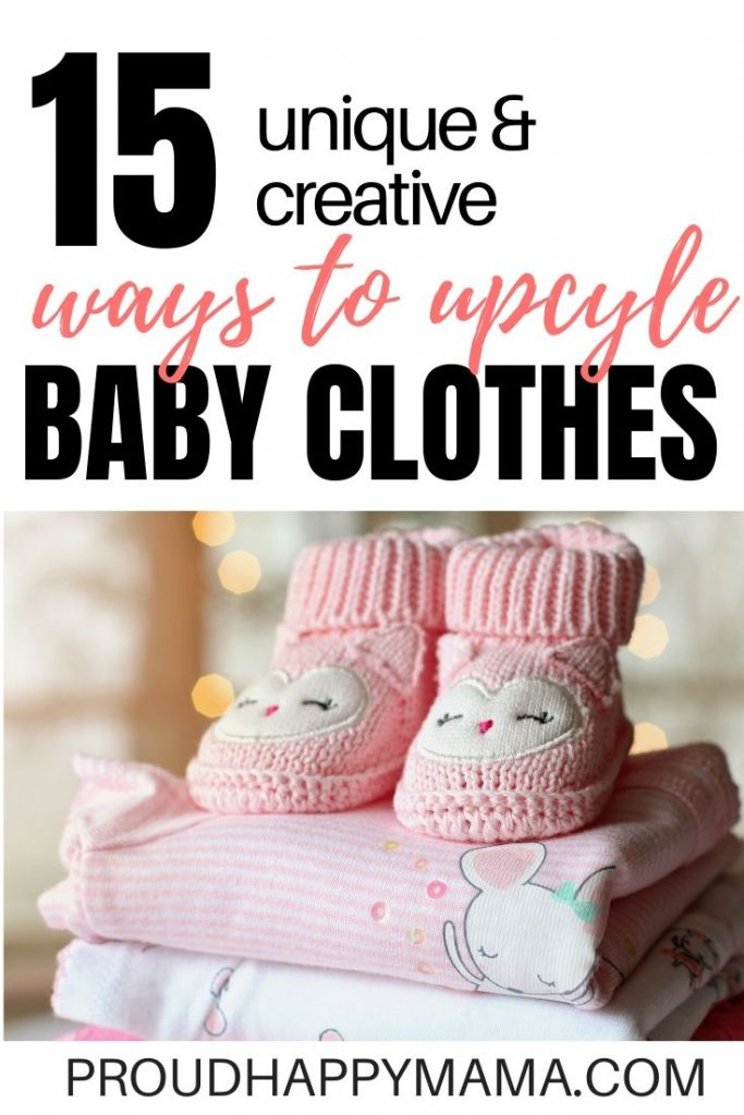 Ways To Upcycle Baby Clothes