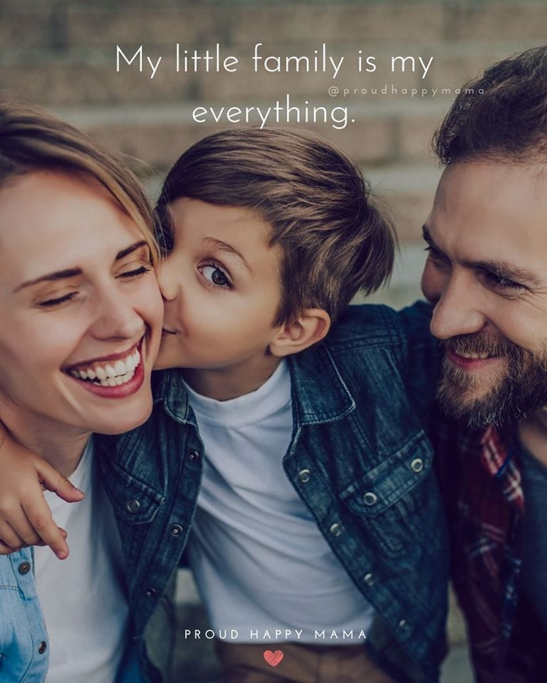 Amazing mom Quotes | My little family is my everything.