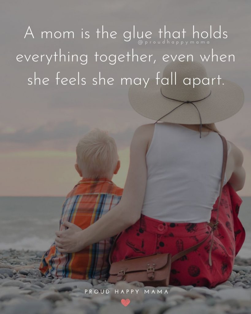 Becoming A Mom Quotes | A mom is the glue that holds everything together, even when she feels she may fall apart.