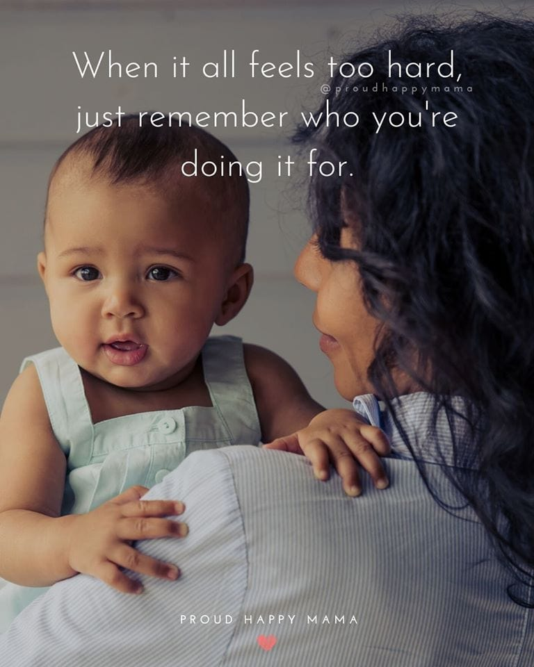 Dear Mom Quotes | When it all feels too hard, just remember who you're doing it for.