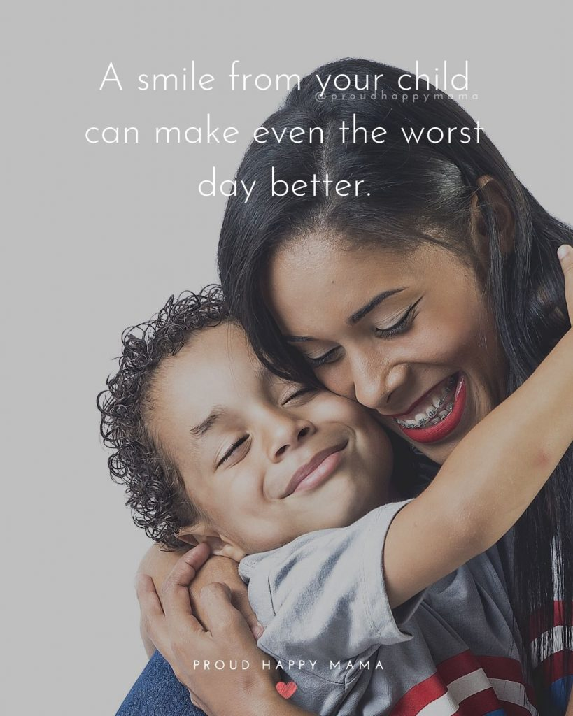 Great Mom Quotes | A smile from your child can make even the worst day better.