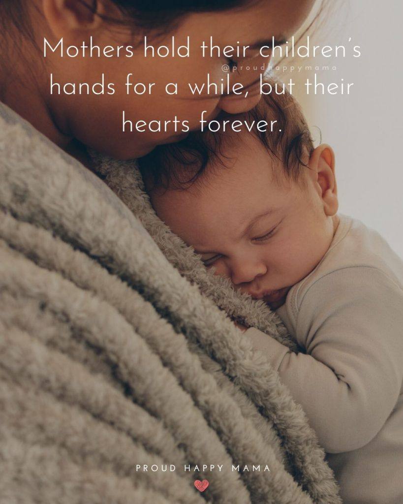 Mother Baby Quotes | Mothers hold their children's hand for a while, but their hearts forever.