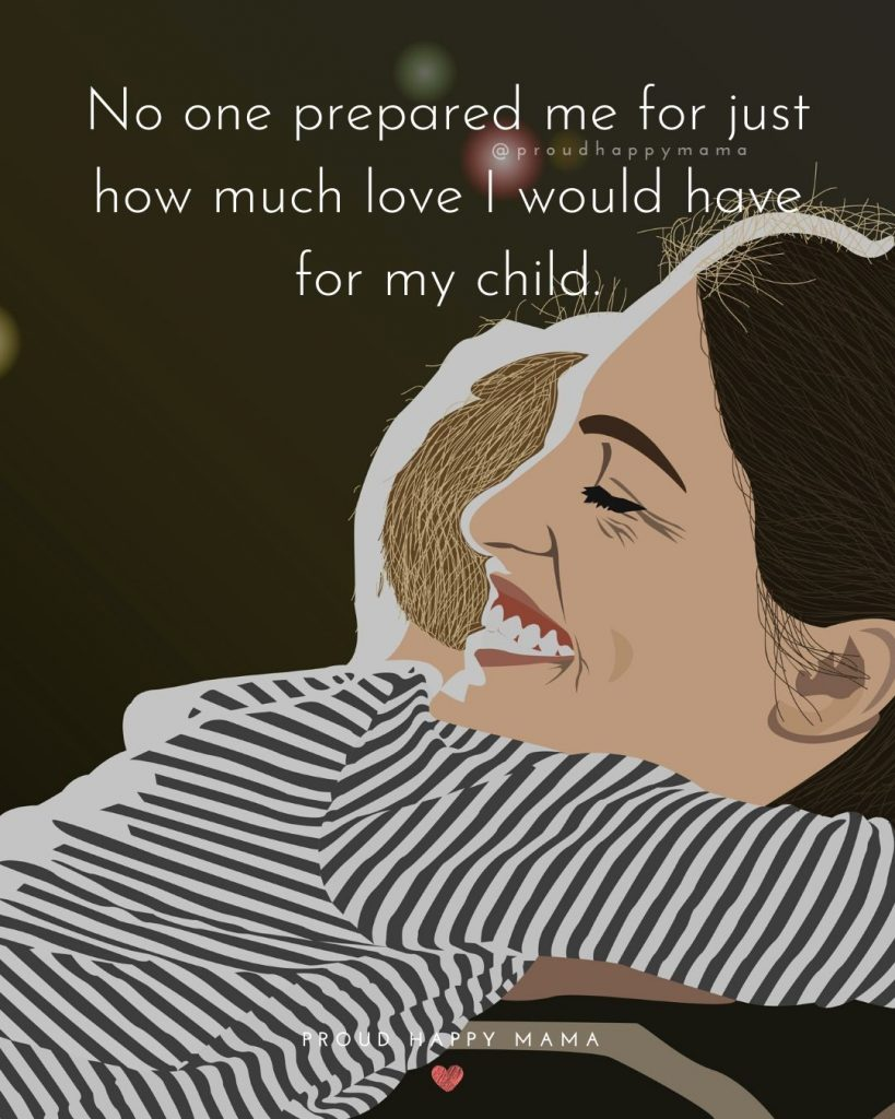 Mum Quotes | No one prepared me for just how much love I would have for my child.