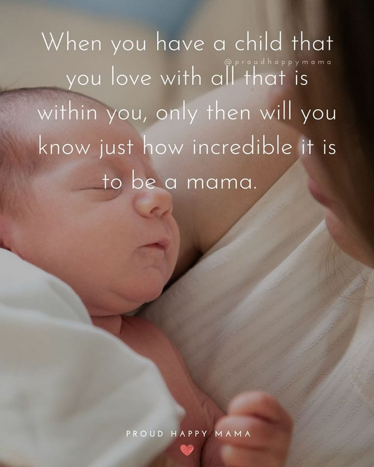 Strong Mother Quotes | When you have a child that you love with all that is within you, only then will you know just how incredible it is to be a mother.