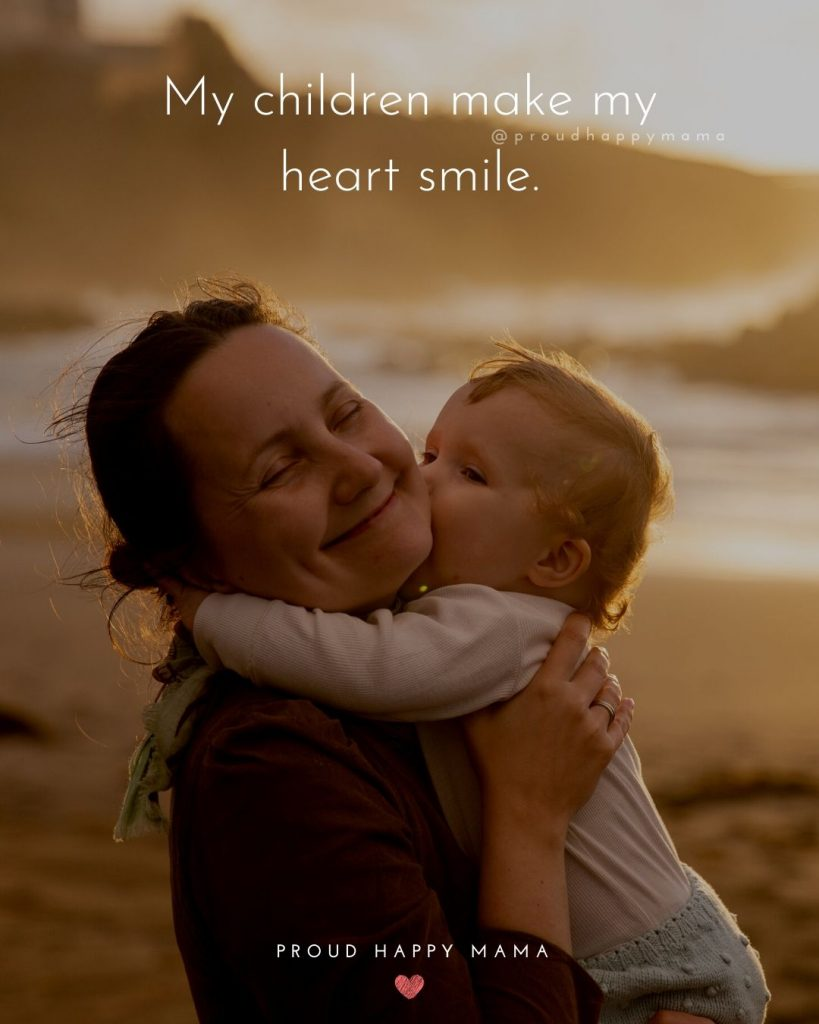 Parenting Love Quotes | My children make my heart smile.