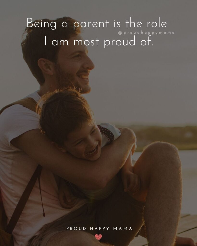 Proud Parents Quotes - Being a parent is the role I am most proud of.'