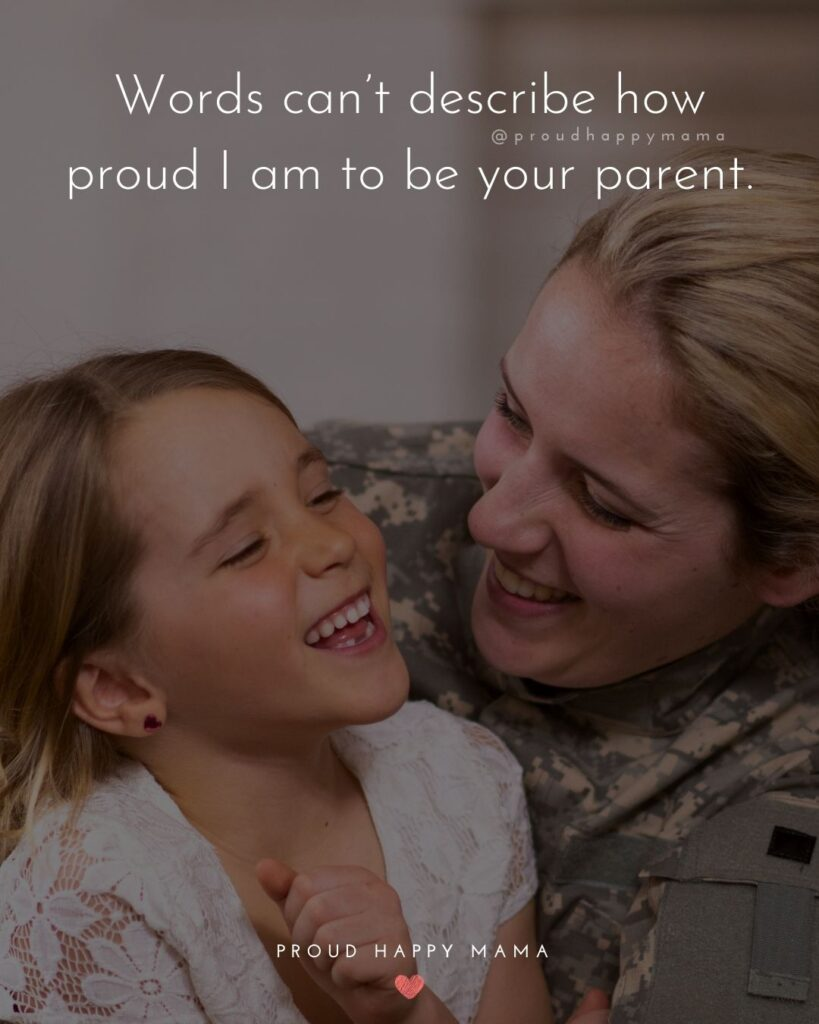 Proud Parents Quotes - Words can't describe how proud I am to be your parent.'