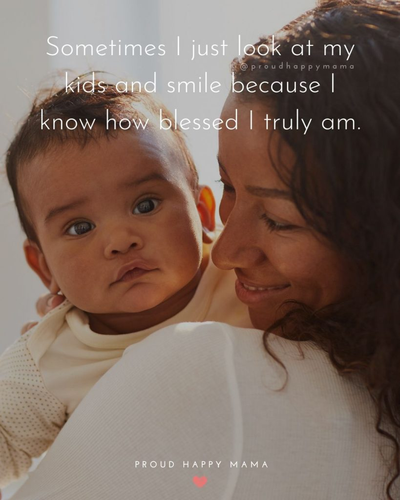 Quotes About Parenting | Sometimes I just look at my kids and smile because I know how blessed I truly am.