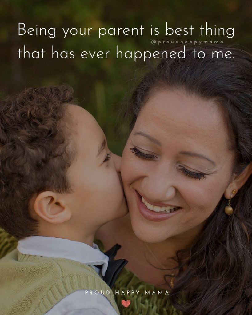 Quotes From Parents | Being your parent is best thing that has ever happened to me.