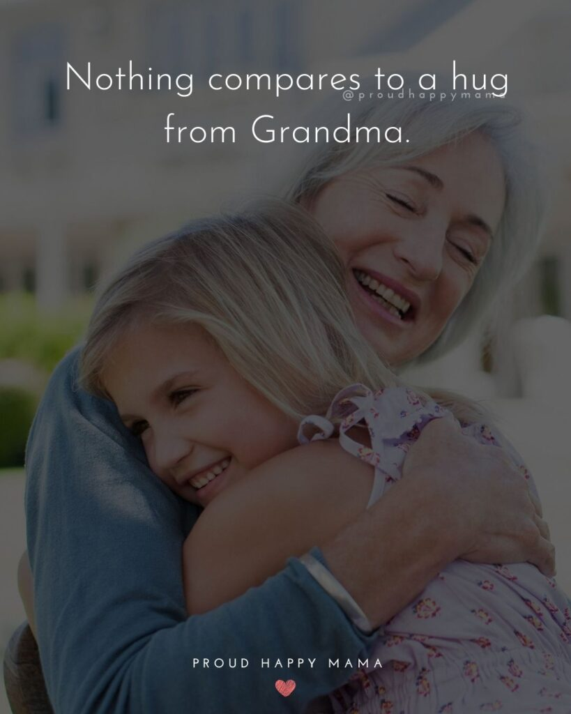 Cute Grandma Sayings | Nothing compares to a hug from grandma.