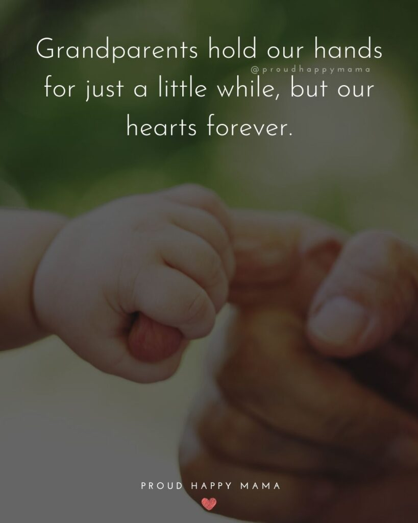 First Time Grandparents Quotes | Grandparents hold our hands for just a little while, but our hearts forever.