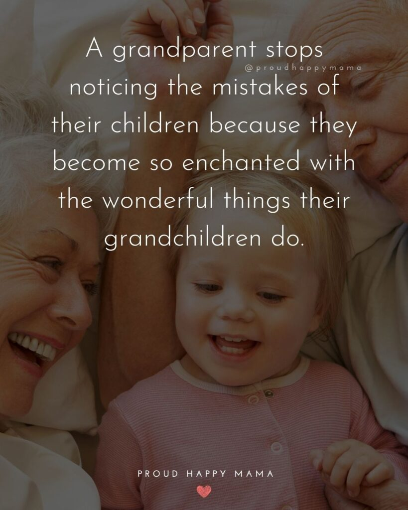 Grandchildren Quotes | A grandparent stops noticing the mistakes of their children because they become so enchanted with the wonderful things their grandchildren do.