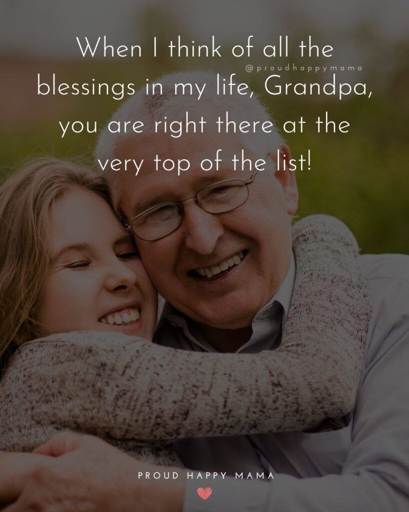 Grandfather And Granddaughter Quotes | When I think of all the blessings in my life, Grandpa, you are right there at the very top of the list!