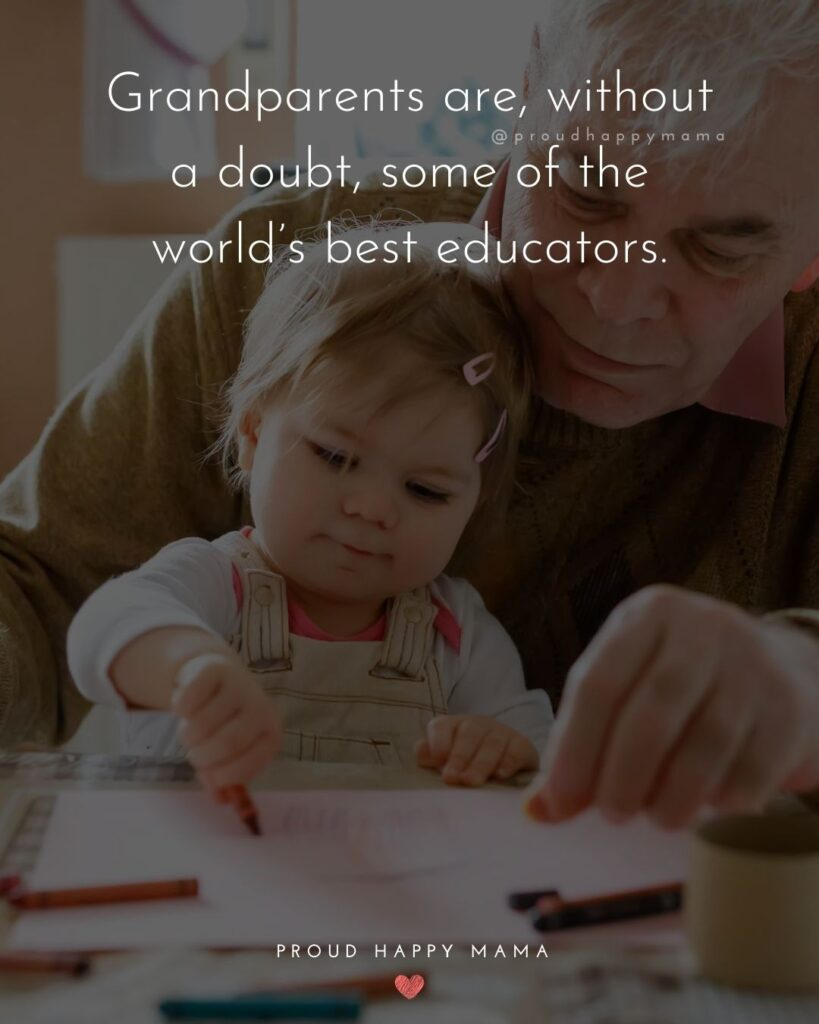 Grandfather Quotes | Grandparents are, without a doubt, some of the world's best educators.