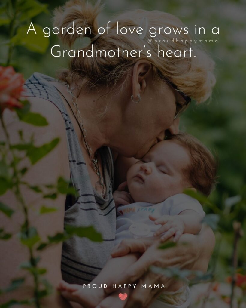 Grandma And Granddaughter Quotes | A garden of love grows in a Grandmother's heart.