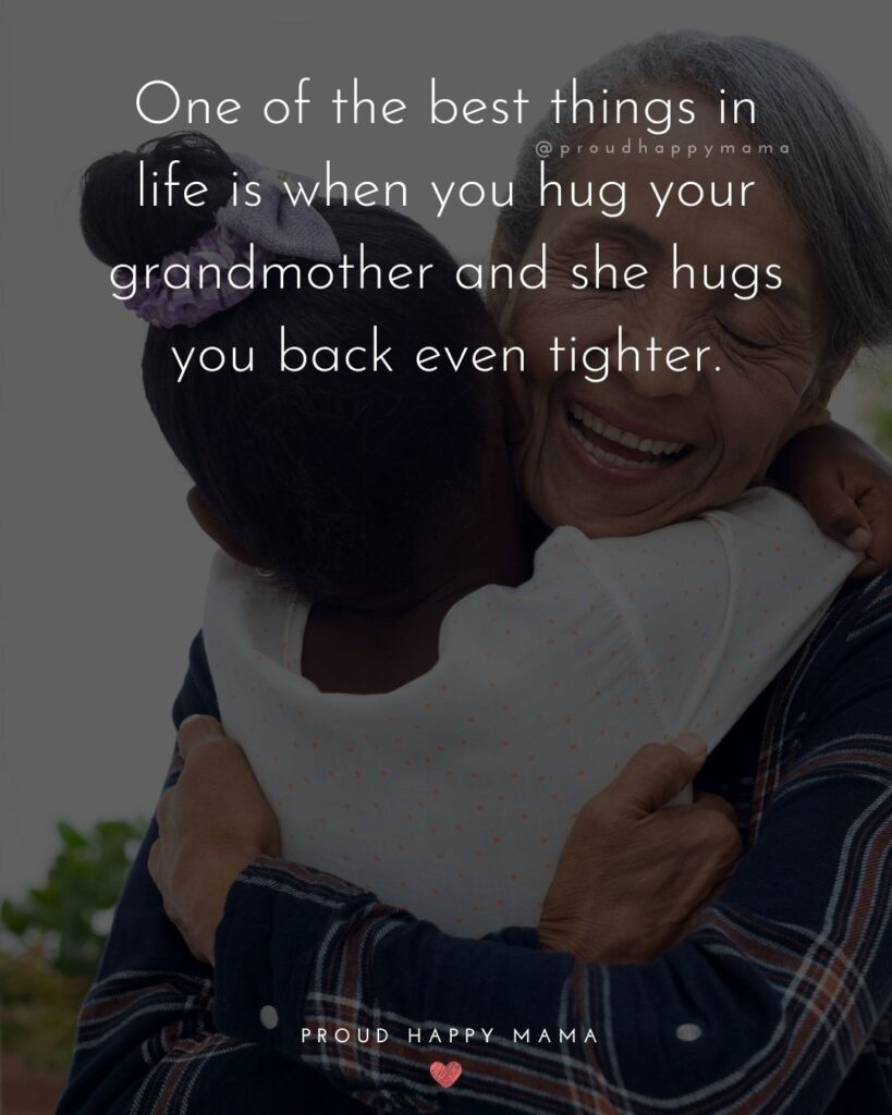 Grandma And Grandpa Quotes | One of the best things in life is when you hug your grandmother and she hugs you back even tighter.