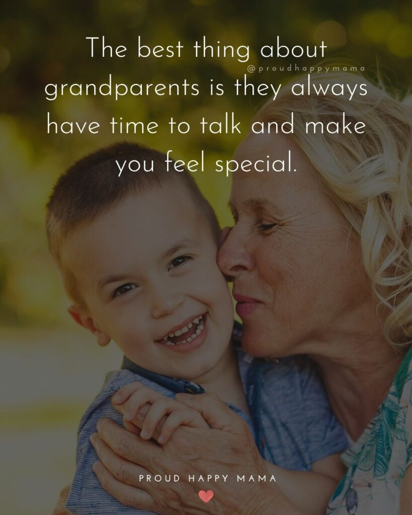 Grandma And Grandson Quotes | The best thing about grandparents is they always have time to talk and make you feel special.