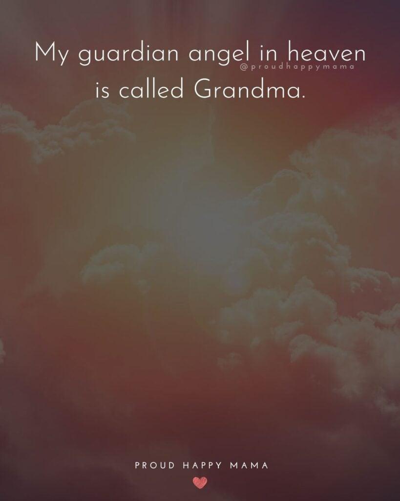 Grandma In Heaven Quotes | My guardian angel in heaven is called grandma.