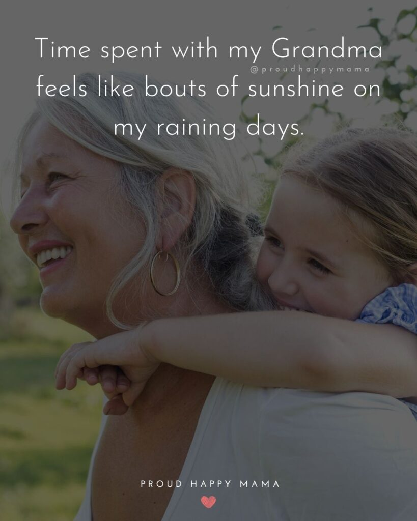 Grandma Quotes Short | Time spent with my Grandma feels like bouts of sunshine on my raining days.