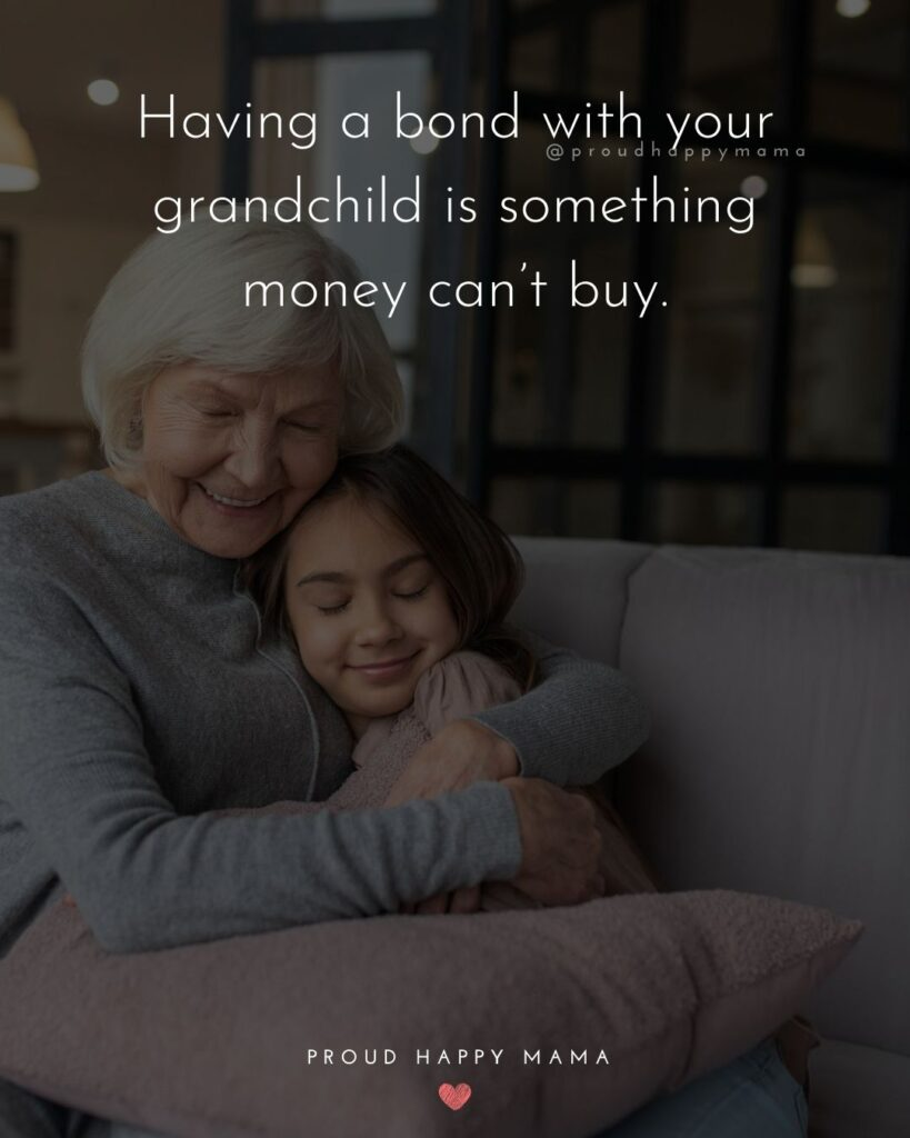 Grandma To Granddaughter Quotes | Having a bond with your grandchild is something money can't buy.