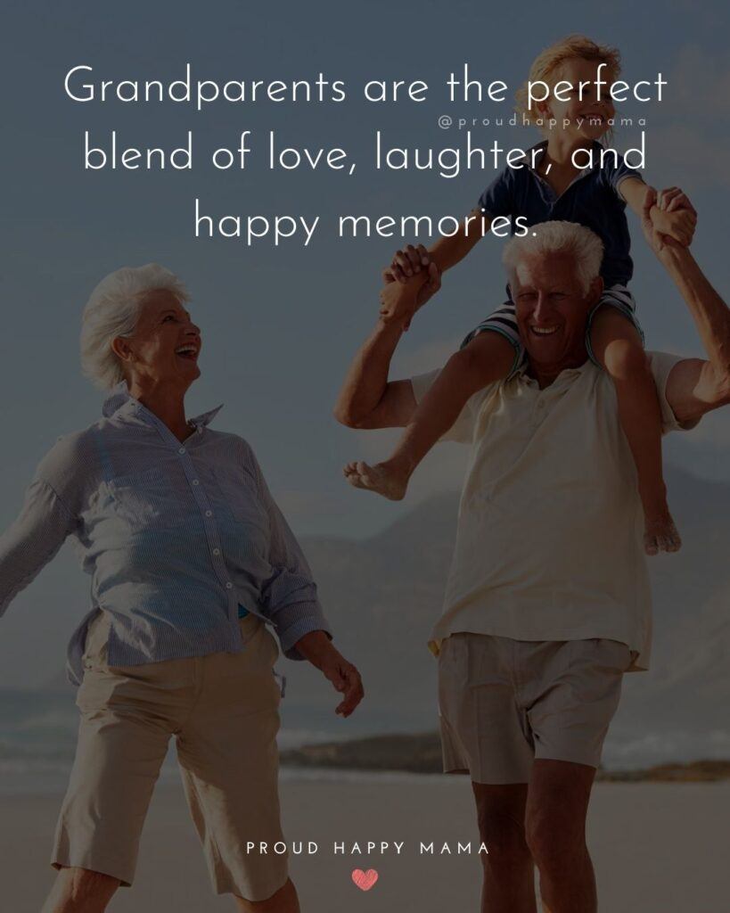 Grandparent Inspirational Quotes | Grandparents are the perfect blend of love, laughter, and happy memories.