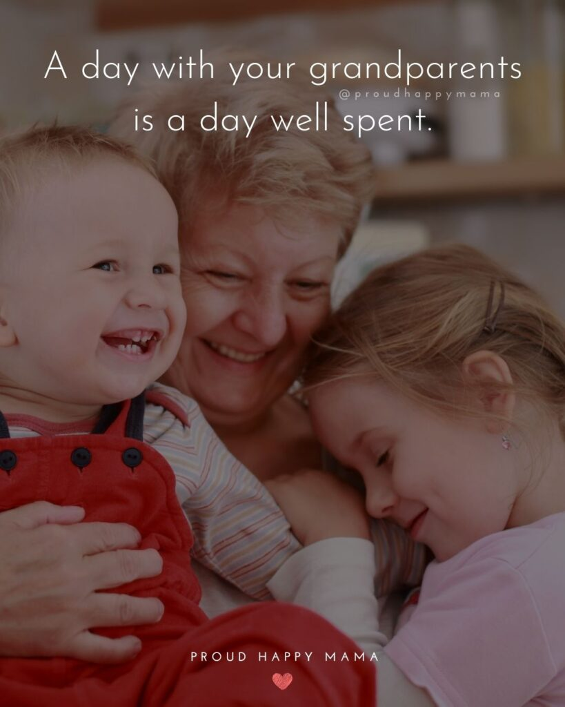 Grandparent Quotes – A day with your grandparents is a day well spent.'