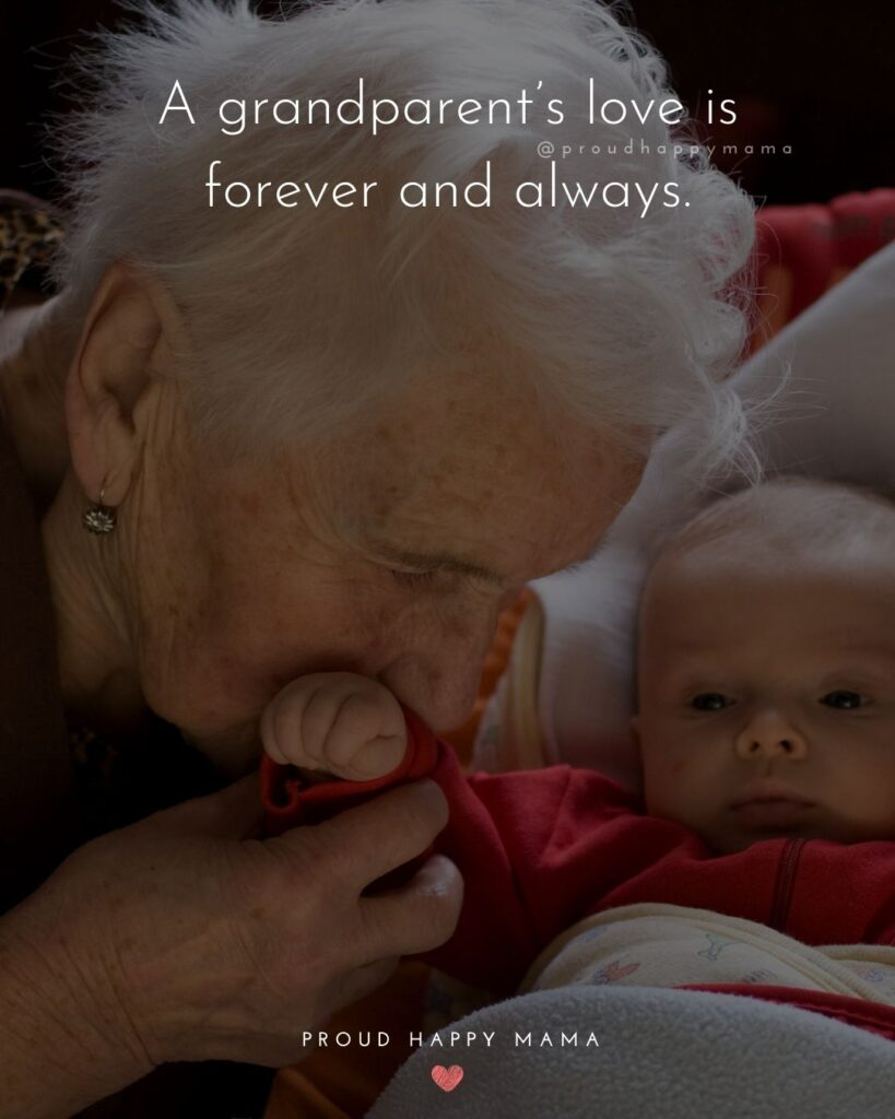 Grandparent Quotes – A grandparent's love is forever and always.'