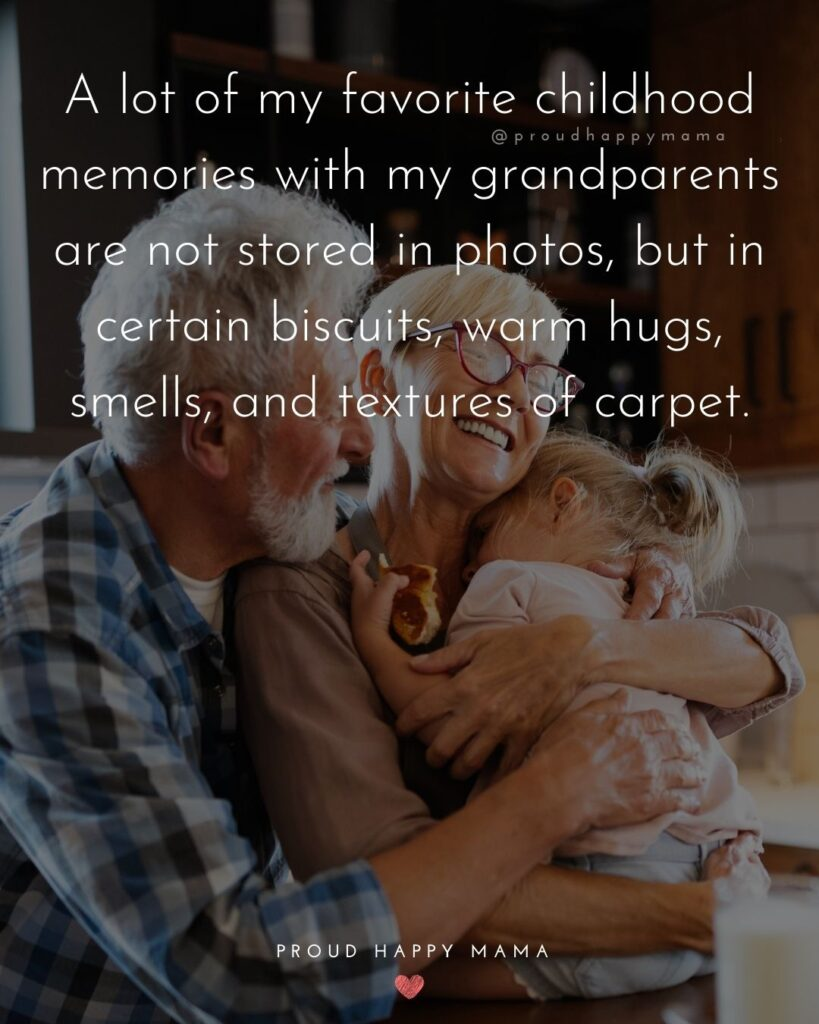 Grandparent Quotes – A lot of my favorite childhood memories with my grandparents are not stored in photos, but in certain