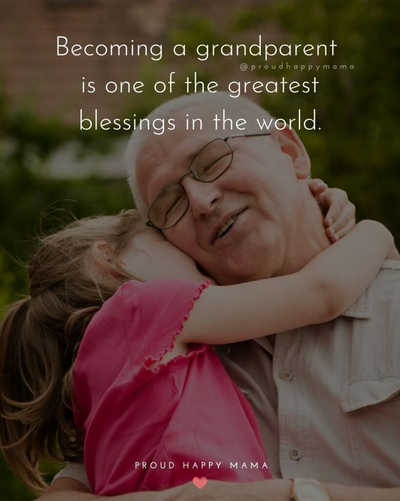 Grandparent Quotes – Becoming a grandparent is one of the greatest blessings in the world.'