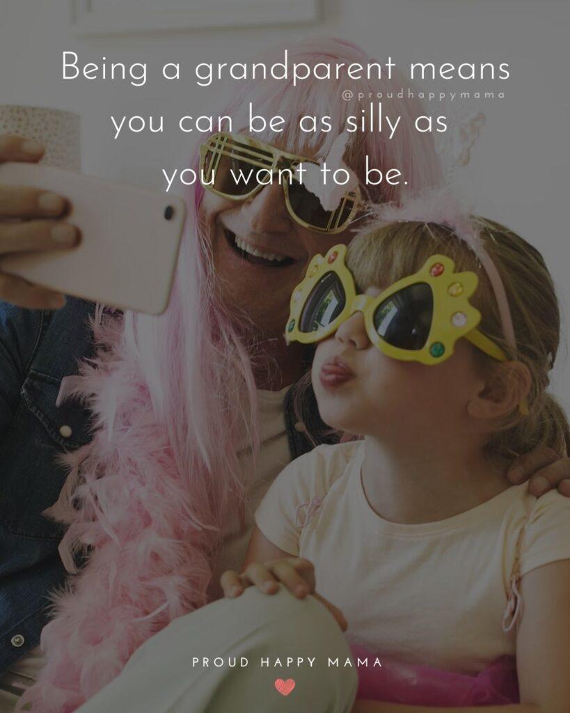 Grandparent Quotes – Grandparents never tire of watching their grandchildren flourish.'
