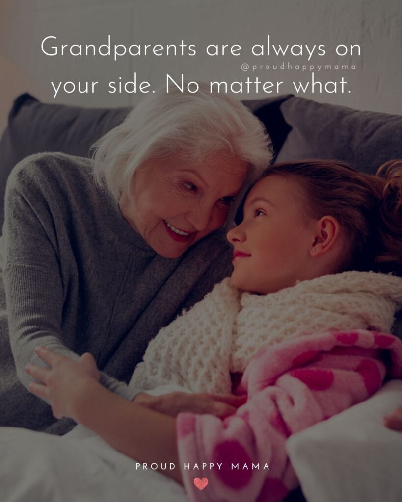 Grandparent Quotes – Grandparents are always on your side. No matter what.'