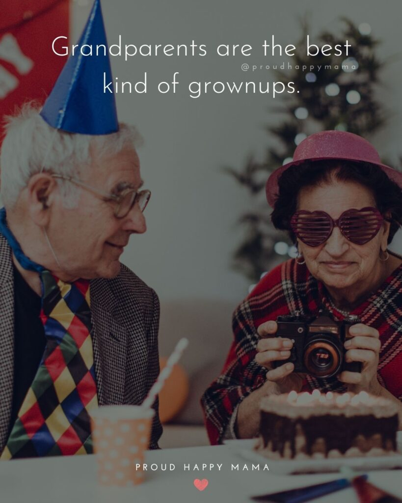 Grandparent Quotes – Grandparents are the best kind of grownups.'