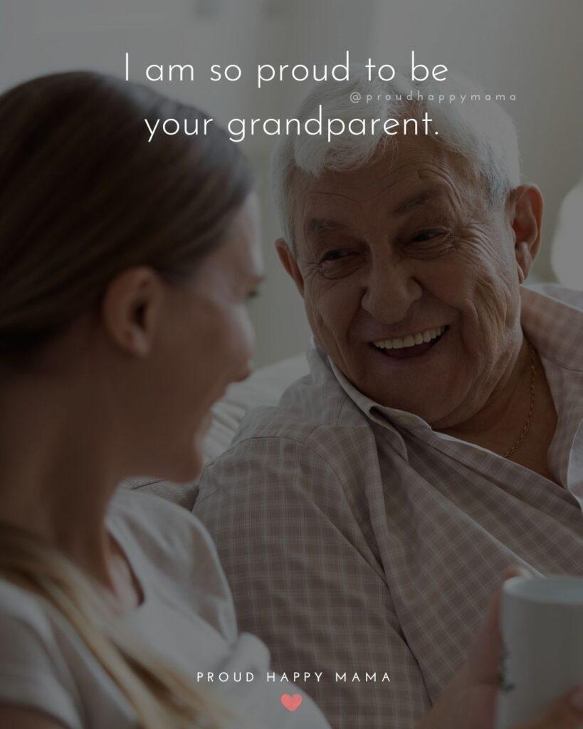 Grandparent Quotes – I am so proud to be your grandparent.'