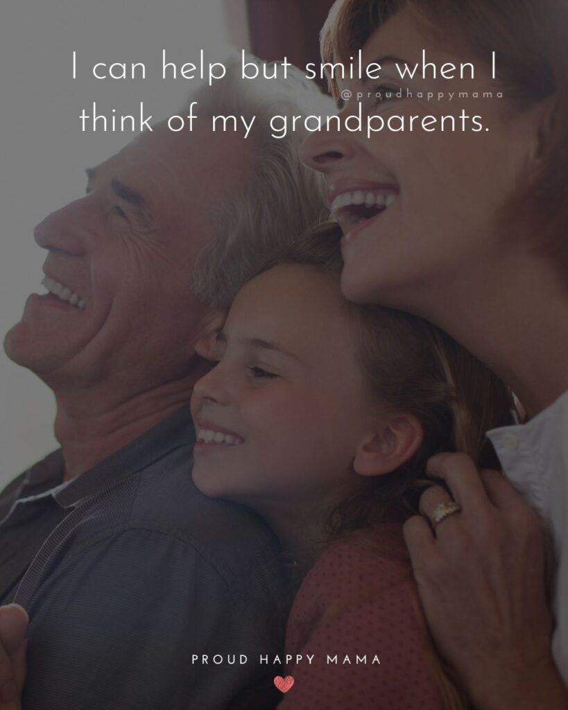 Grandparent Quotes – I can help but smile when I think of my grandparents.'