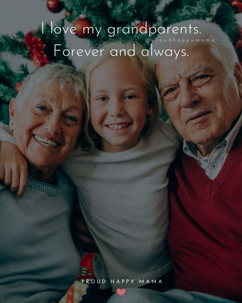 Grandparent Quotes – I love my grandparents. Forever and always.'