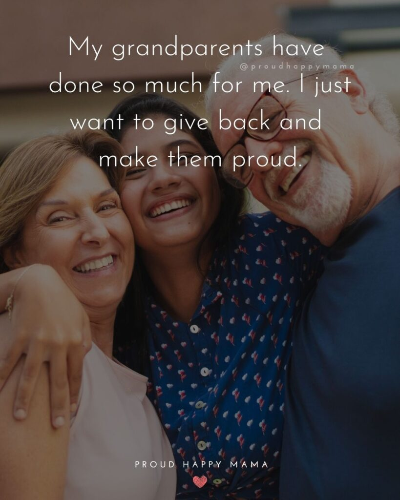 Grandparent Quotes – My grandparents have done so much for me. I just want to give back and make them proud.'