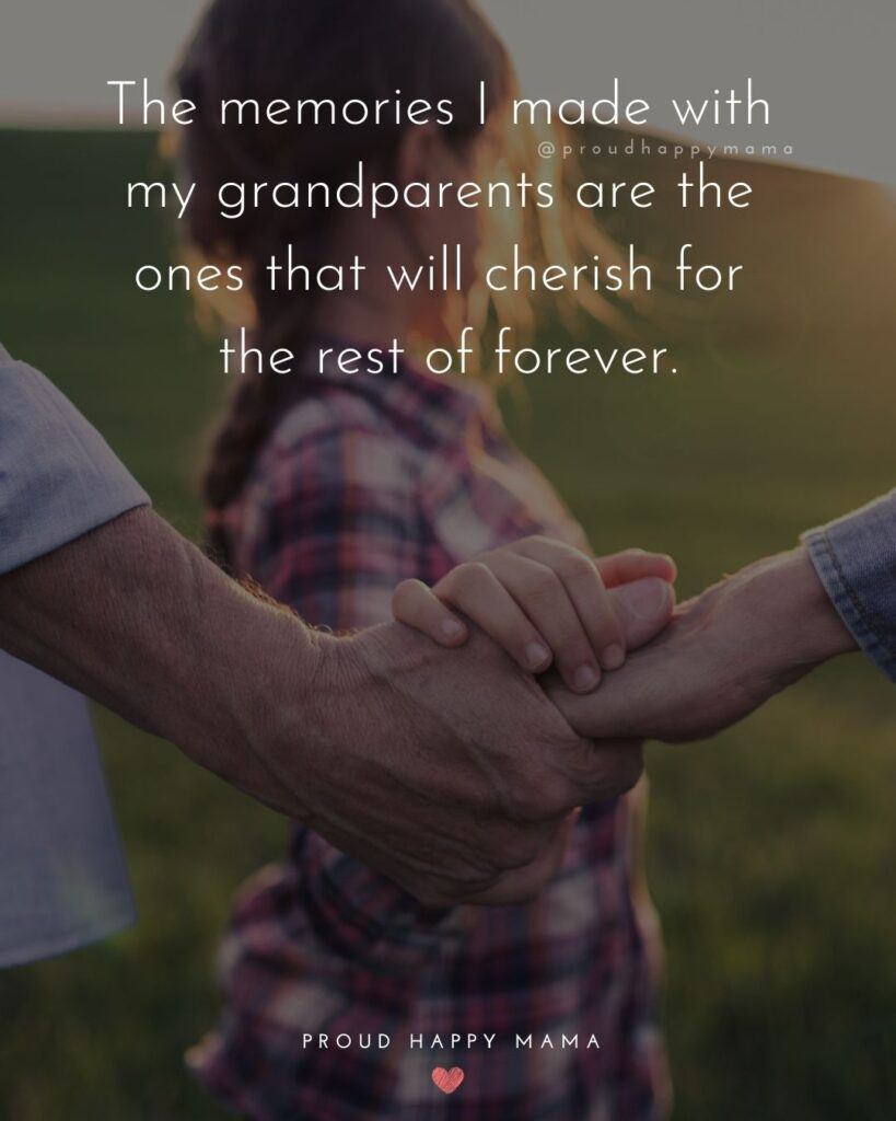 Grandparent Quotes – I am so grateful to my grandparents for filling my childhood which such happy memories.'