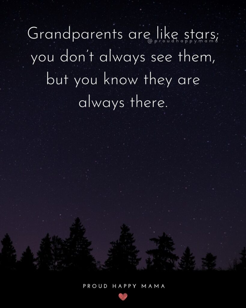 Grandparent Quotes | Grandparents are like stars; you don't always see them, but you know they are always there.