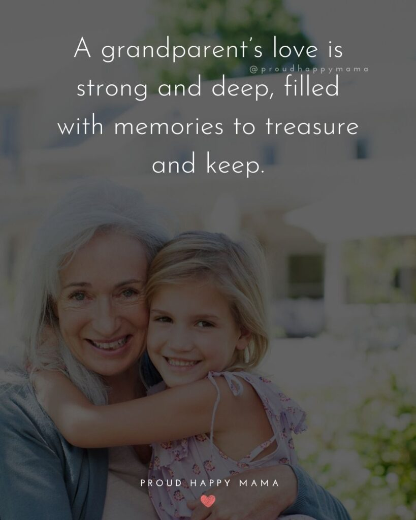 Grandparent Quotes About Grandchildren | A grandparent's love is strong and deep, filled with memories to treasure and keep.