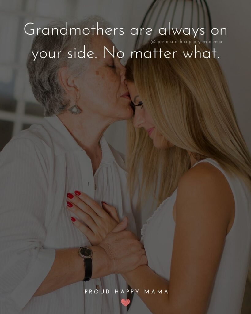Grandparent Quotes Short | Grandmothers are always on your side. No matter what.