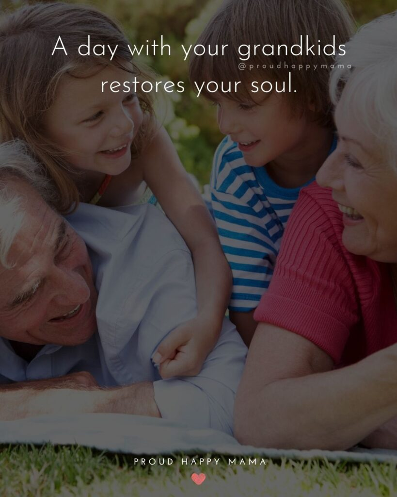 Grandparents Inspirational Quotes | A day with your grandkids restores your soul.