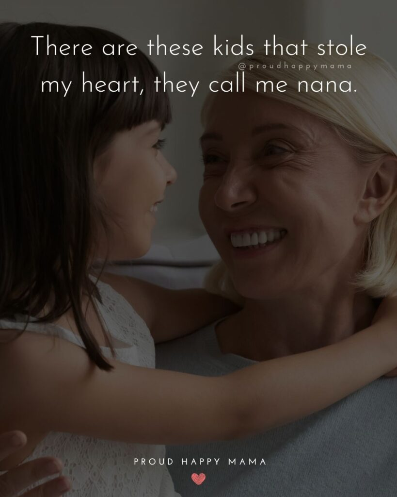 Grandparents Inspirational Quotes | There are these kids that stole my heart, they call me nana.