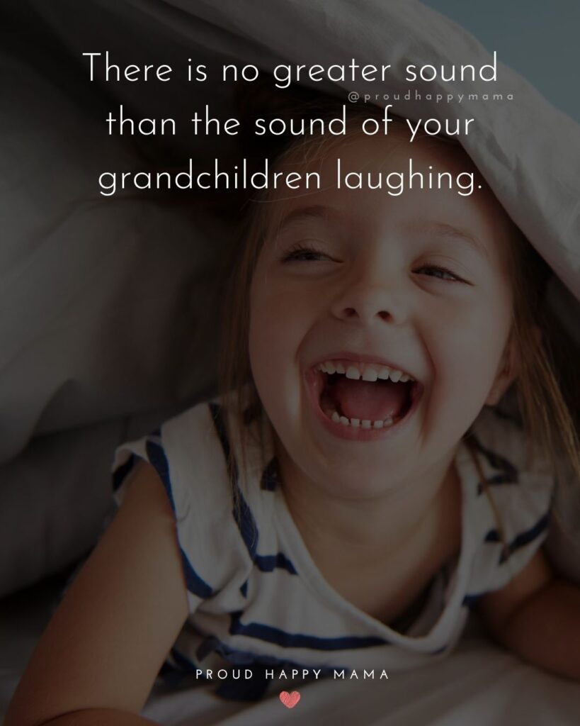 Grandparents Love Quotes | There is no greater sound than the sound of your grandchildren laughing.