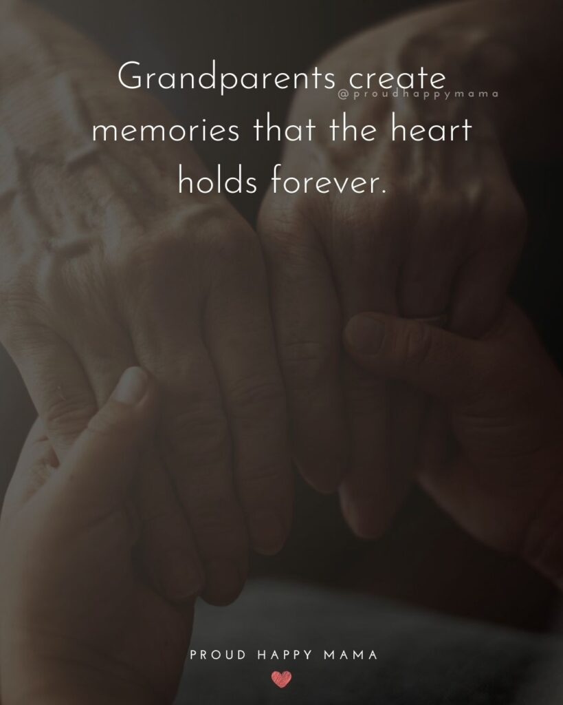 Grandparents Quotes | Grandparents create memories that the heart holds forever.
